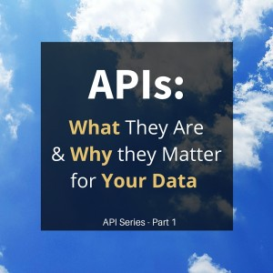 APIs-Why they Matter for your Data